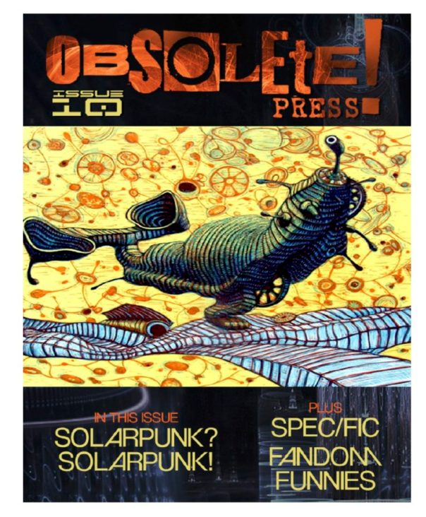 Obsolete Solarpunk Issue # 10